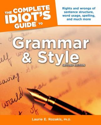 The Complete Idiot's Guide to Grammar and Style 9781592571154