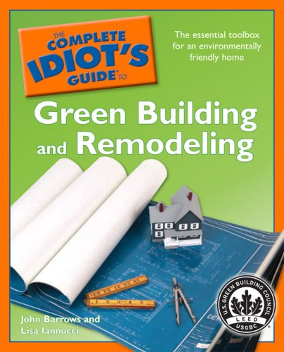 The Complete Idiot's Guide to Green Building and Remodeling 9781592578283