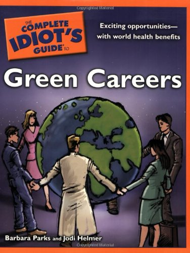 The Complete Idiot's Guide to Green Careers 9781592578924