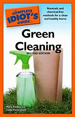 The Complete Idiot's Guide to Green Cleaning 9781592578566