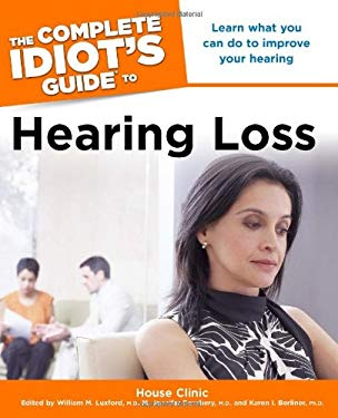 The Complete Idiot's Guide to Hearing Loss 9781592579907