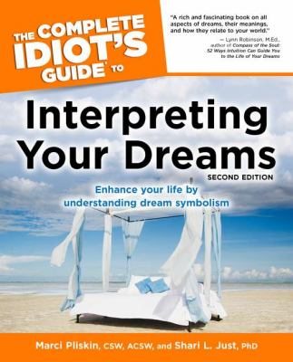 The Complete Idiot's Guide to Interpreting Your Dreams, 2nd Edition 9781592571468