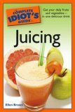 The Complete Idiot's Guide to Juicing 9781592575688