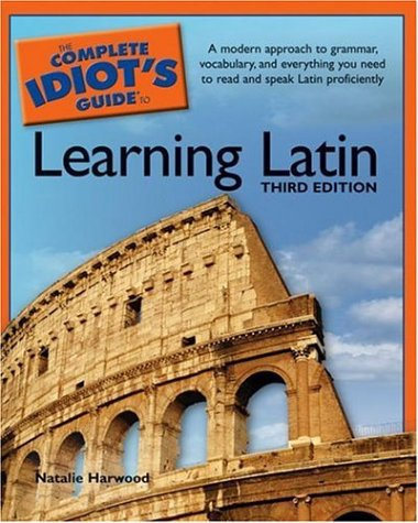 The Complete Idiot's Guide to Learning Latin 9781592575343