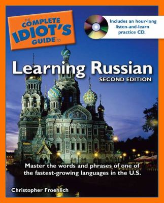 The Complete Idiot's Guide to Learning Russian [With CD] 9781592575855
