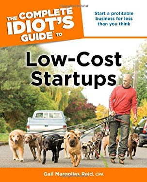 The Complete Idiot's Guide to Low-Cost Startups 9781592579945