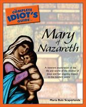 The Complete Idiot's Guide to Mary of Nazareth 7272396