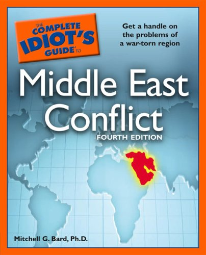 The Complete Idiot's Guide to Middle East Conflict 9781592577910