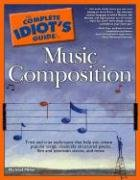 The Complete Idiot's Guide to Music Composition 9781592574032