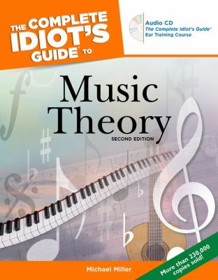 The Complete Idiot's Guide to Music Theory, 2nd Edition 9781592574377