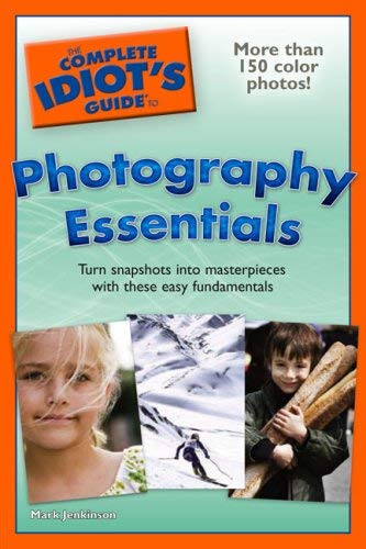 The Complete Idiot's Guide to Photography Essentials 9781592577521