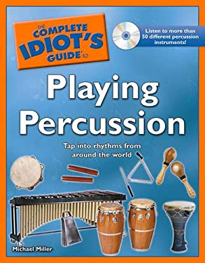 The Complete Idiot's Guide to Playing Percussion 9781592579297