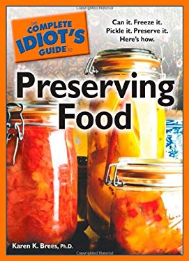 The Complete Idiot's Guide to Preserving Food 9781592579167