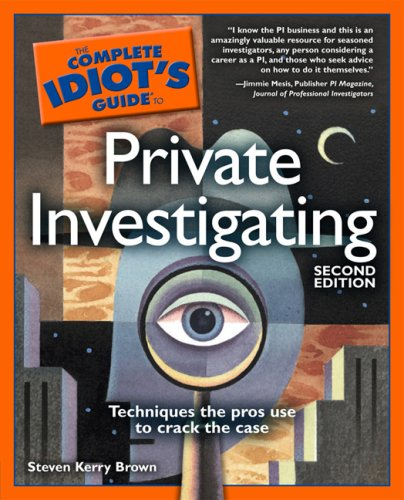 The Complete Idiot's Guide to Private Investigating 9781592576524