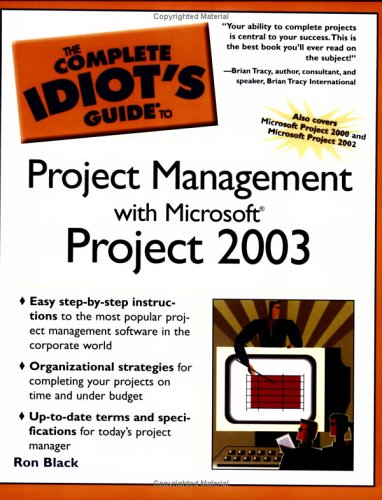 The Complete Idiot's Guide to Project Management with Microsoft Project2003 9781592573080