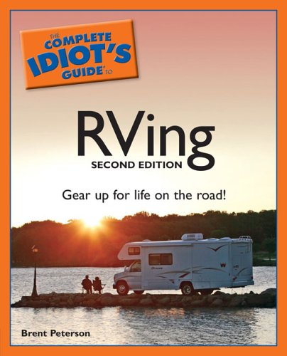 The Complete Idiot's Guide to RVing 9781592574667