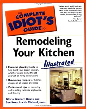 The Complete Idiot's Guide to Remodeling Your Kitchen Illustrated 9781592571291
