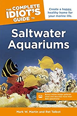The Complete Idiot's Guide to Saltwater Aquariums [With CDROM] 9781592578269