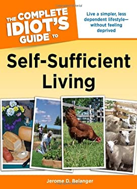 The Complete Idiot's Guide to Self-Sufficient Living 9781592579457
