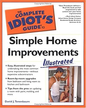 The Complete Idiot's Guide to Simple Home Improvements Illustrated: Illustrated 9781592572946