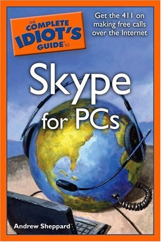The Complete Idiot's Guide to Skype for PCs 9781592575510