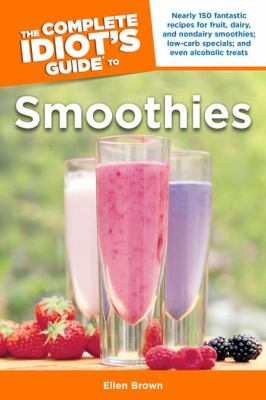 The Complete Idiot's Guide to Smoothies 9781592573189