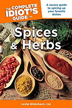 The Complete Idiot's Guide to Spices and Herbs 9781592576746
