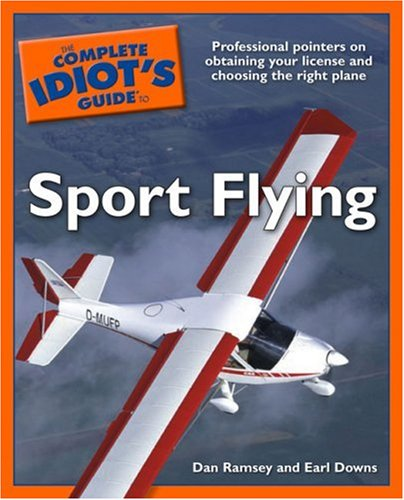 The Complete Idiot's Guide to Sport Flying 9781592573172
