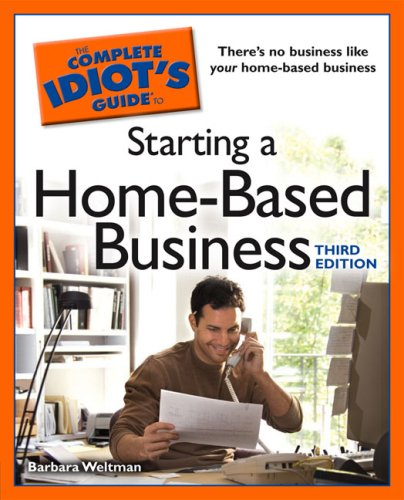 The Complete Idiot's Guide to Starting a Home-Based Business 9781592576463