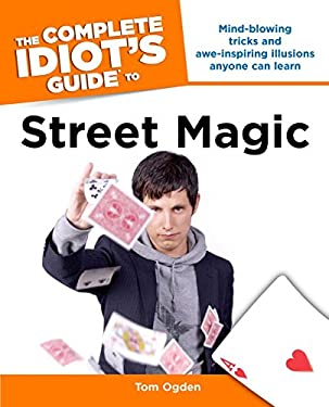 The Complete Idiot's Guide to Street Magic 9781592576753