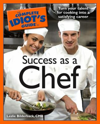 The Complete Idiot's Guide to Success as a Chef 9781592575626