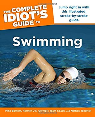 The Complete Idiot's Guide to Swimming 9781592579655