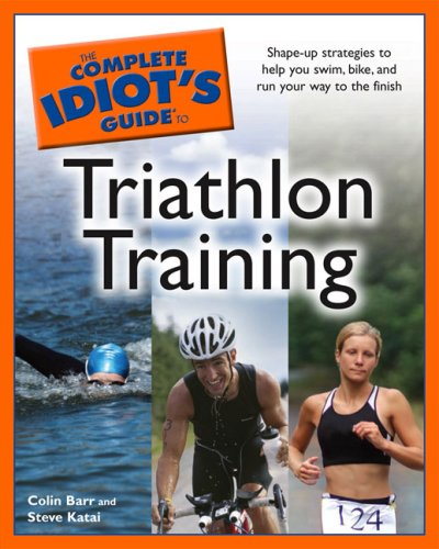 The Complete Idiot's Guide to Triathalon Training 9781592575800