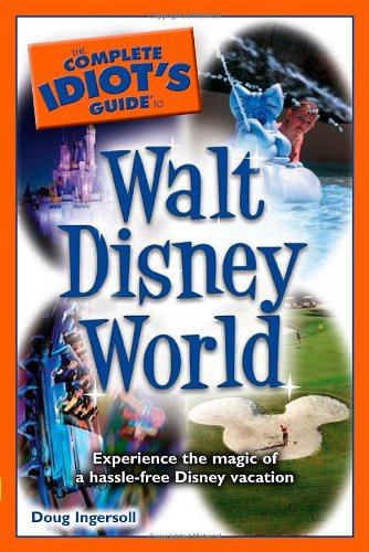 The Complete Idiot's Guide to Walt Disney World 9781592578887