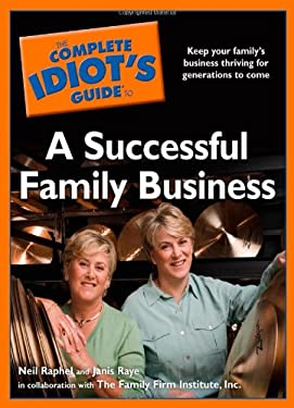 The Complete Idiot's Guide to a Successful Family Business 9781592578702