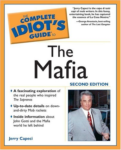 The Complete Idiot's Guide to the Mafia, 2nd Edition 9781592573059