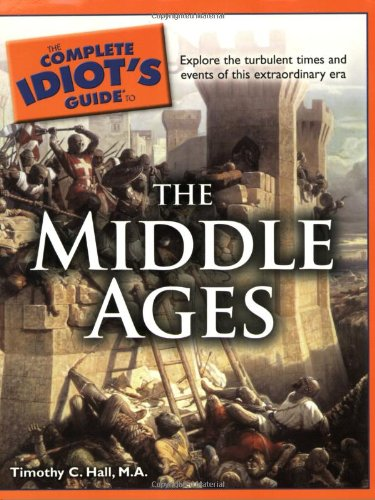 The Complete Idiot's Guide to the Middle Ages 9781592578313