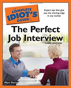 The Complete Idiot's Guide to the Perfect Job Interview 9781592578276