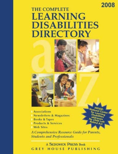 The Complete Learning Disabilities Directory: Associations, Products, Resources, Magazines, Books, Services, Conferences, Web Sites 9781592372072