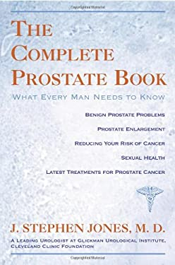The Complete Prostate Book: What Every Man Needs to Know 9781591023043