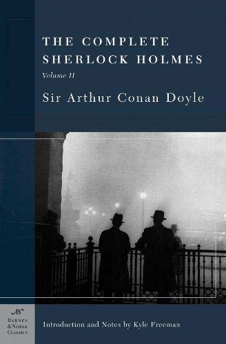 The Complete Sherlock Holmes, Volume II (Barnes & Noble Classics Series) 9781593080402