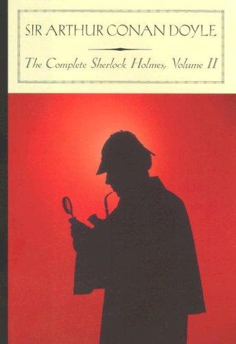 The Complete Sherlock Holmes, Volume II 9781593082048