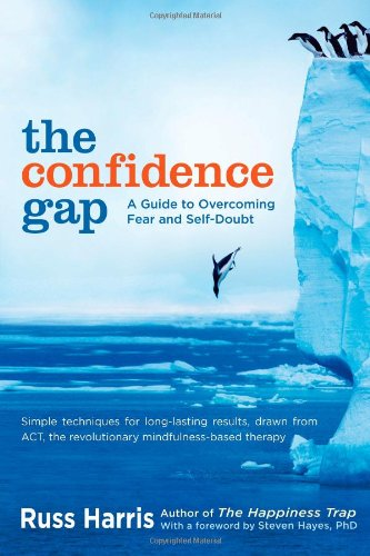 The Confidence Gap: A Guide to Overcoming Fear and Self-Doubt 9781590309230