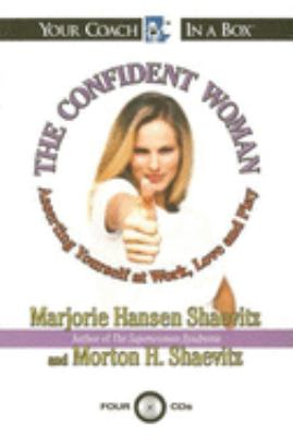 The Confident Woman: Asserting Yourself at Work, Love and Play 9781596590151