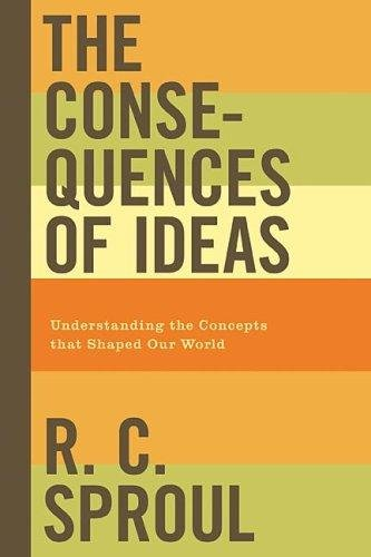 The Consequences of Ideas: Understanding the Concepts That Shaped Our World 9781596449008