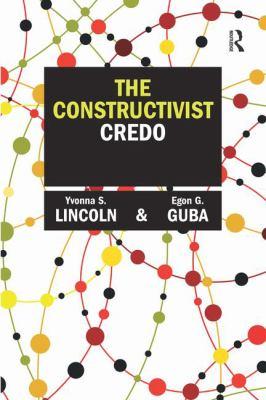 The Constructivist Credo 9781598746907