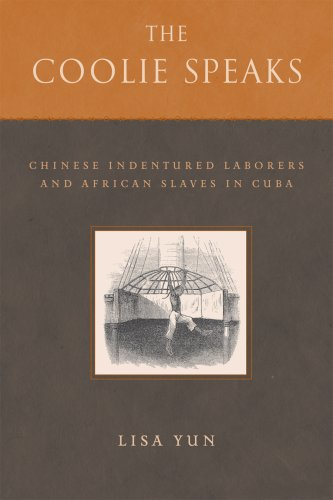 The Coolie Speaks: Chinese Indentured Laborers and African Slaves in Cuba 9781592135820