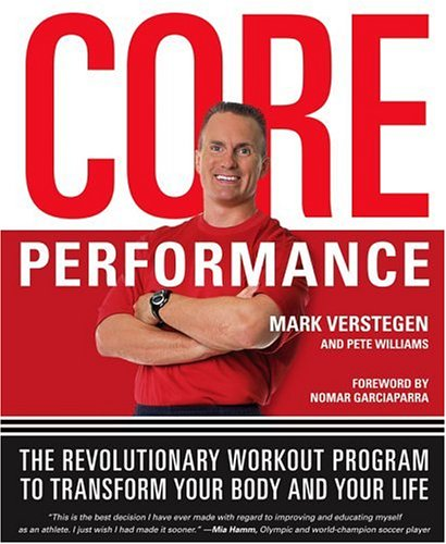 The Core Performance: The Revolutionary Workout Program to Transform Your Body & Your Life 9781594861680