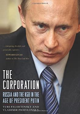 The Corporation: Russia and the KGB in the Age of President Putin 9781594032462