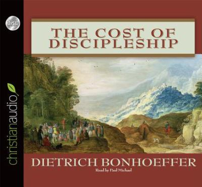 The Cost of Discipleship 9781596446687